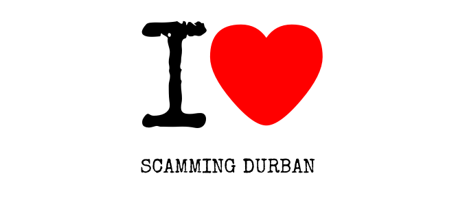 Why the @ILuvDBN & #WeLoveDurban campaign is a HUGE Fraud and Scam!!